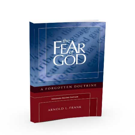 The Fear of God: A Forgotten Doctrine, 2nd Edition