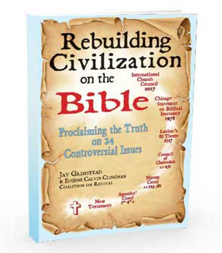 Rebuilding Civilization on the Bible: Proclaiming the Truth on 24 Controversial Issues