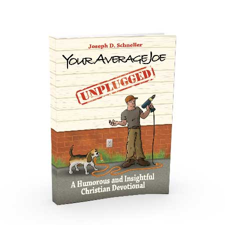 Your Average Joe (Unplugged): A Humorous and Insightful Christian Devotional