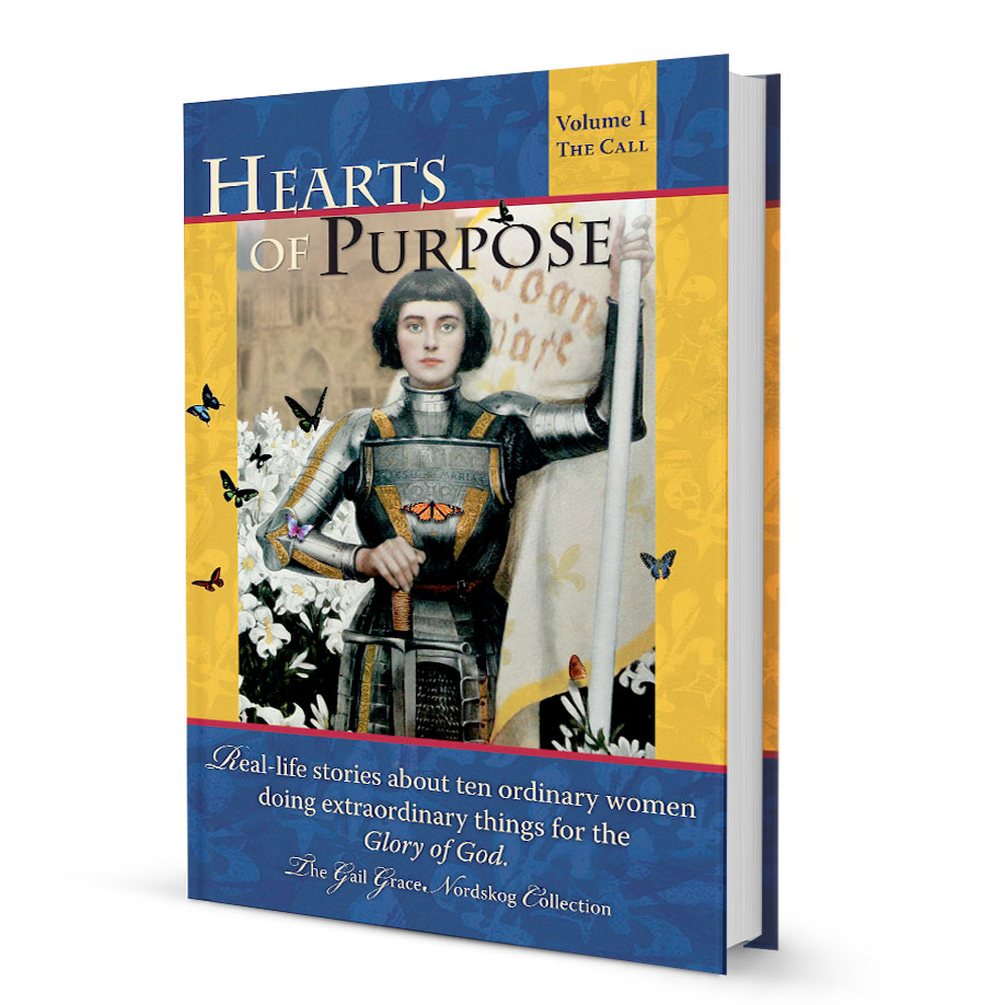 Hearts of Purpose: Real-Life Stories about Ten Ordinary Women doing extraordinary things for the Glory of God