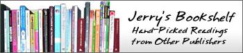 Jerry's Bookshelf: Hand-Picked Readings